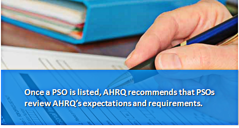 Once a PSO is listed, AHRQ recommends that PSOs review AHRQ's expectations and requirements.